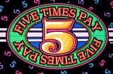 Five Times Pay Slot